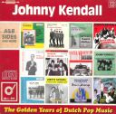 Johnny_Kendall_-_The_Golden_Years_Of_Dutch_Pop_Music-front.jpg